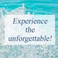 Experience the unforgettable!