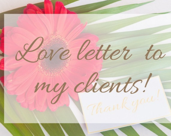 Love letter to my clients.